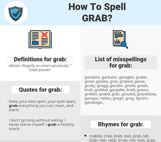 grab, spellcheck grab, how to spell grab, how do you spell grab, correct spelling for grab