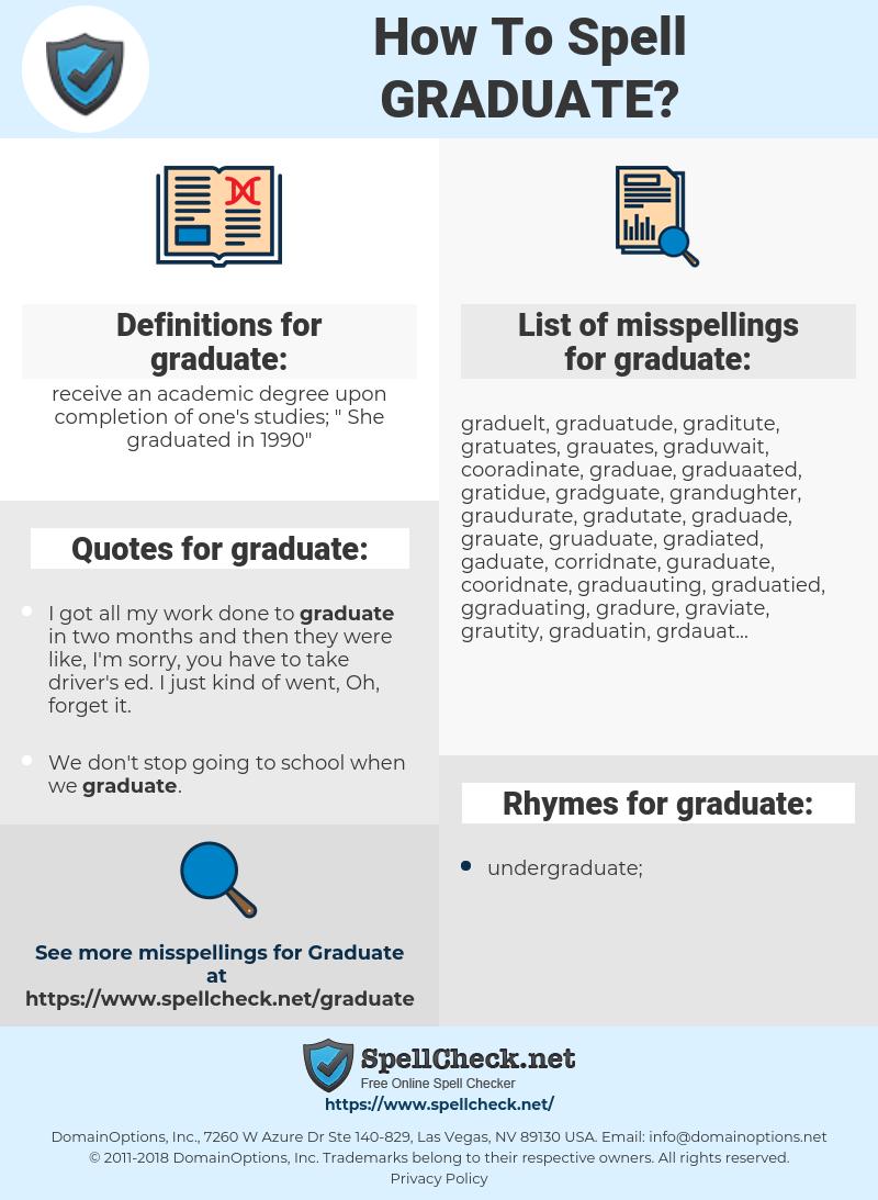 graduate, spellcheck graduate, how to spell graduate, how do you spell graduate, correct spelling for graduate