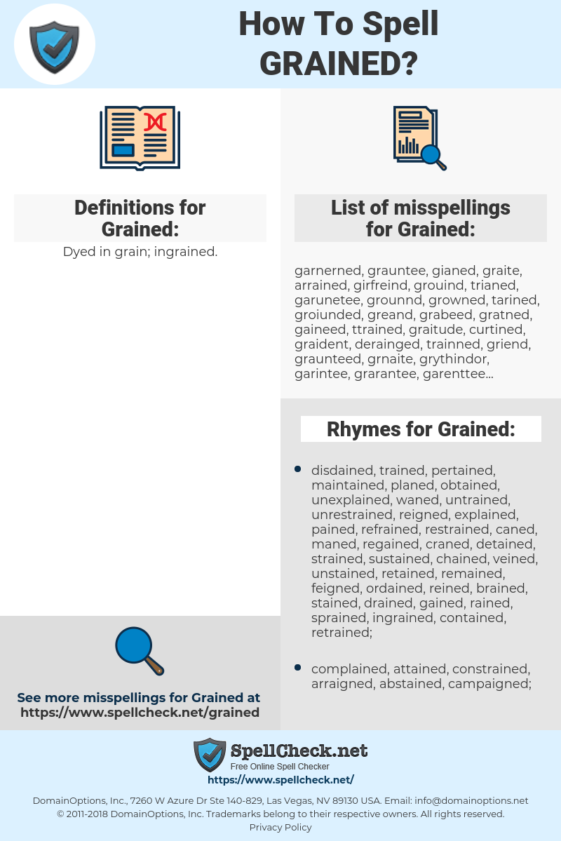 Grained, spellcheck Grained, how to spell Grained, how do you spell Grained, correct spelling for Grained