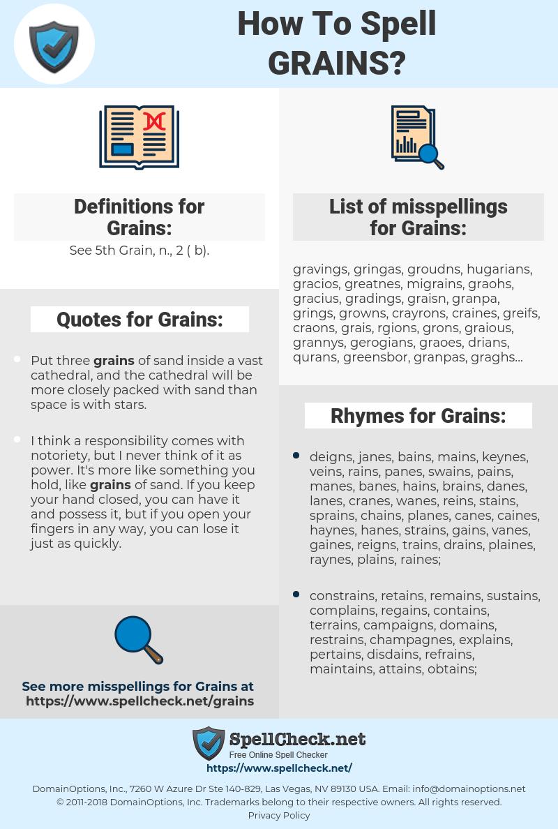 Grains, spellcheck Grains, how to spell Grains, how do you spell Grains, correct spelling for Grains