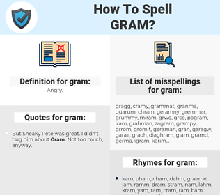 gram, spellcheck gram, how to spell gram, how do you spell gram, correct spelling for gram