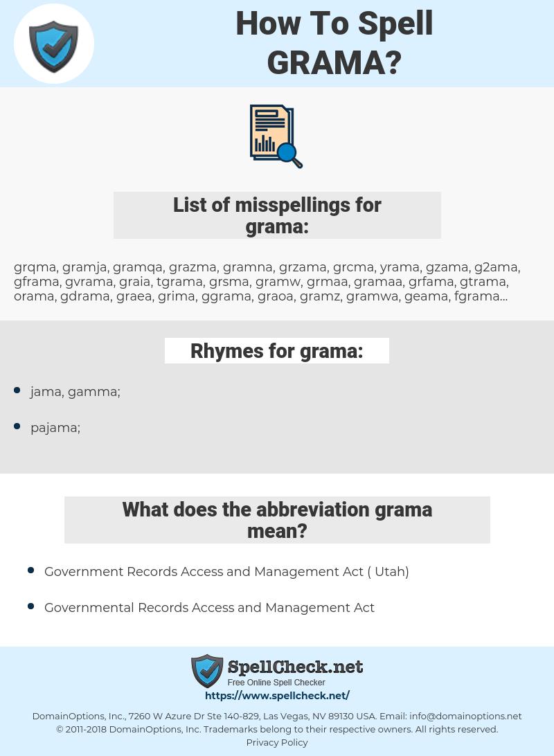 grama, spellcheck grama, how to spell grama, how do you spell grama, correct spelling for grama