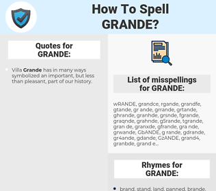 GRANDE, spellcheck GRANDE, how to spell GRANDE, how do you spell GRANDE, correct spelling for GRANDE