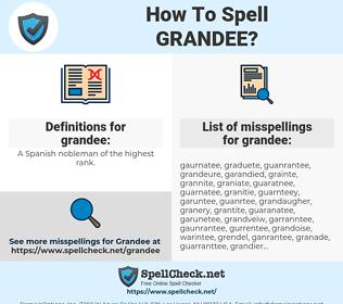 grandee, spellcheck grandee, how to spell grandee, how do you spell grandee, correct spelling for grandee