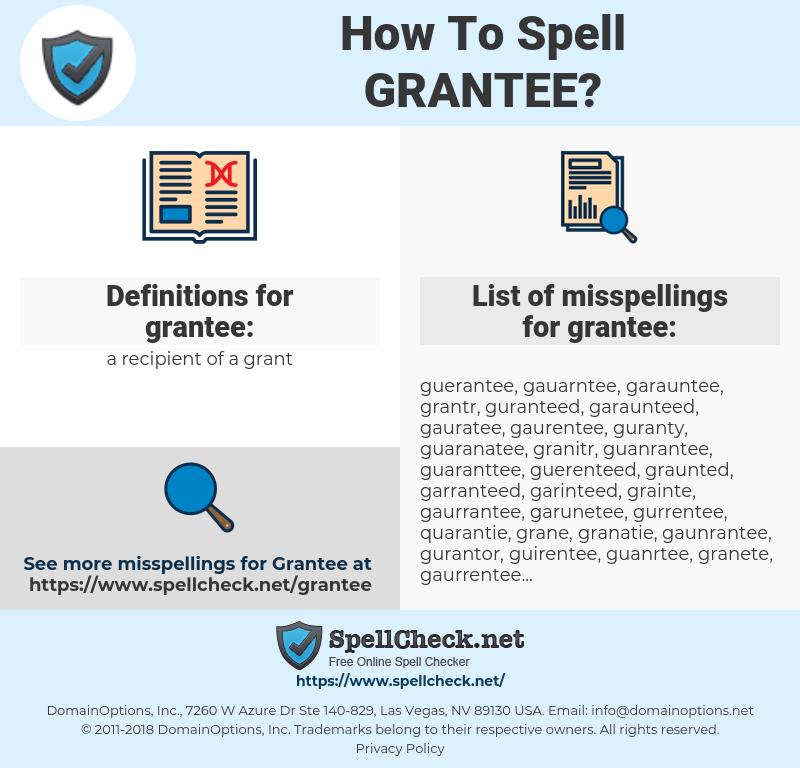 grantee, spellcheck grantee, how to spell grantee, how do you spell grantee, correct spelling for grantee