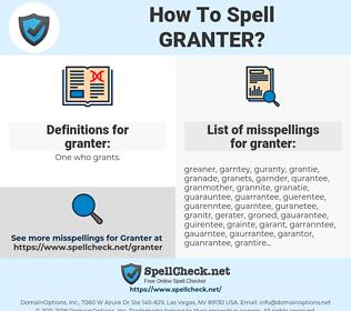 granter, spellcheck granter, how to spell granter, how do you spell granter, correct spelling for granter