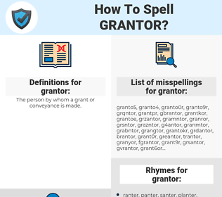 grantor, spellcheck grantor, how to spell grantor, how do you spell grantor, correct spelling for grantor