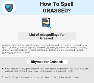 Grassed, spellcheck Grassed, how to spell Grassed, how do you spell Grassed, correct spelling for Grassed
