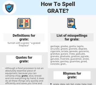 grate, spellcheck grate, how to spell grate, how do you spell grate, correct spelling for grate