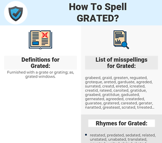 Grated, spellcheck Grated, how to spell Grated, how do you spell Grated, correct spelling for Grated