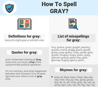 gray, spellcheck gray, how to spell gray, how do you spell gray, correct spelling for gray