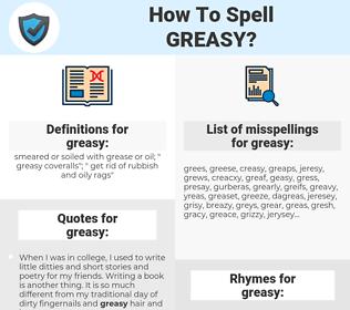 greasy, spellcheck greasy, how to spell greasy, how do you spell greasy, correct spelling for greasy