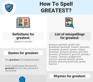 greatest, spellcheck greatest, how to spell greatest, how do you spell greatest, correct spelling for greatest