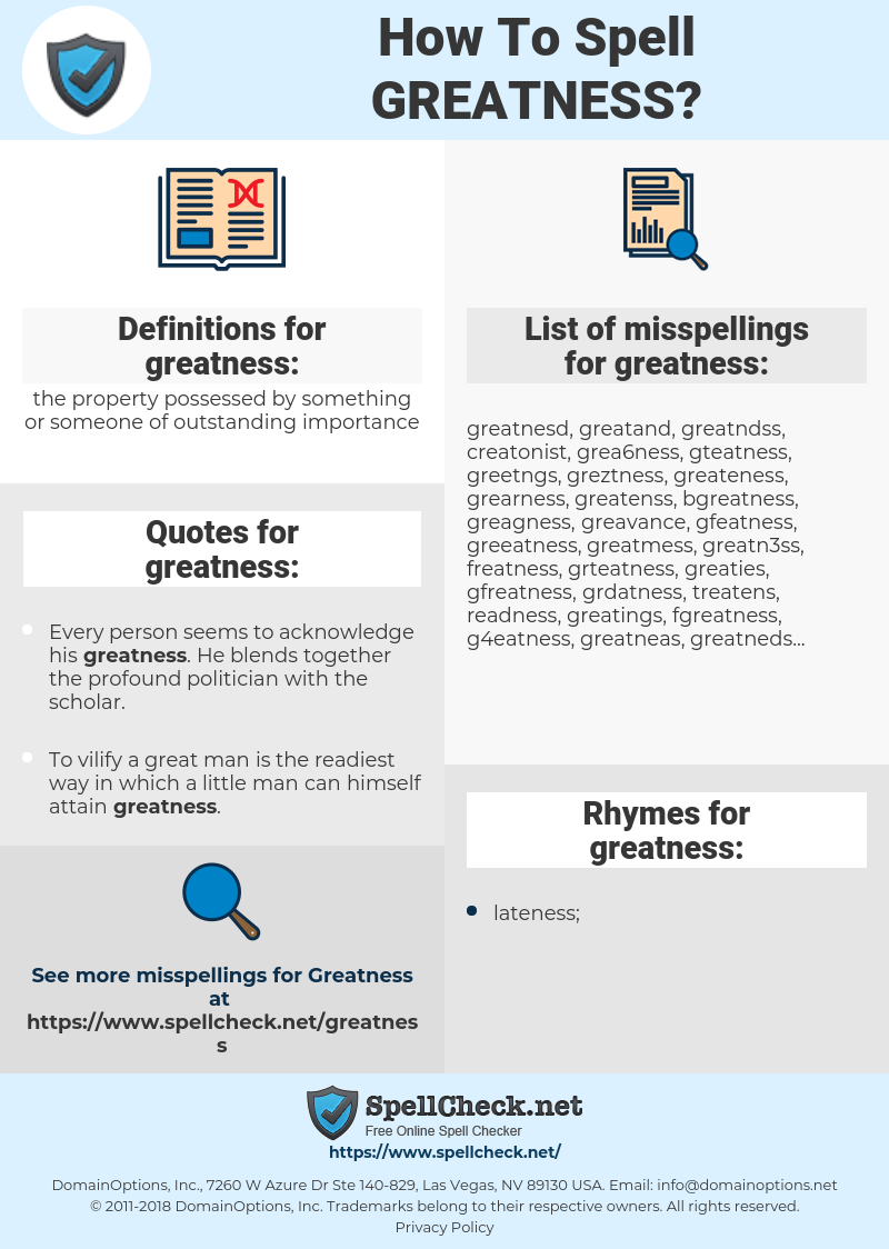 greatness, spellcheck greatness, how to spell greatness, how do you spell greatness, correct spelling for greatness
