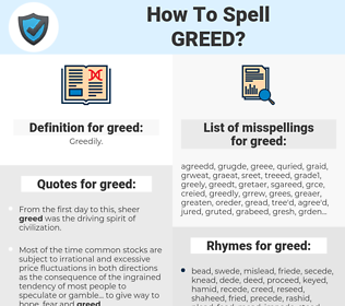 greed, spellcheck greed, how to spell greed, how do you spell greed, correct spelling for greed