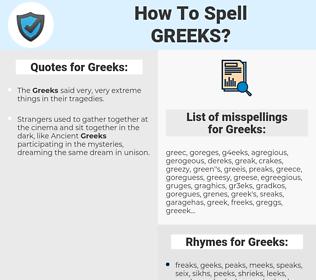 Greeks, spellcheck Greeks, how to spell Greeks, how do you spell Greeks, correct spelling for Greeks