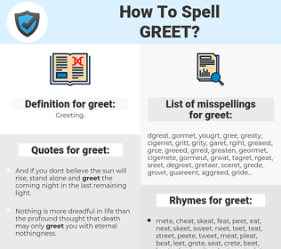greet, spellcheck greet, how to spell greet, how do you spell greet, correct spelling for greet