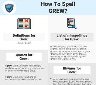 Grew, spellcheck Grew, how to spell Grew, how do you spell Grew, correct spelling for Grew