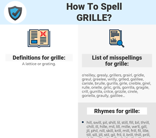 grille, spellcheck grille, how to spell grille, how do you spell grille, correct spelling for grille