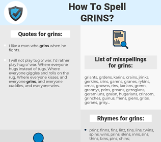 grins, spellcheck grins, how to spell grins, how do you spell grins, correct spelling for grins
