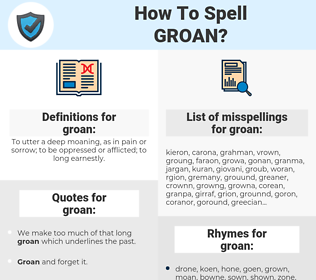 groan, spellcheck groan, how to spell groan, how do you spell groan, correct spelling for groan