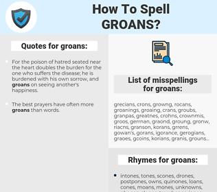 groans, spellcheck groans, how to spell groans, how do you spell groans, correct spelling for groans