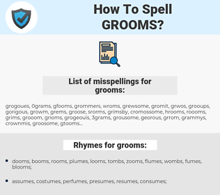 grooms, spellcheck grooms, how to spell grooms, how do you spell grooms, correct spelling for grooms