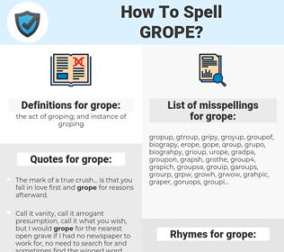 grope, spellcheck grope, how to spell grope, how do you spell grope, correct spelling for grope