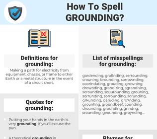 grounding, spellcheck grounding, how to spell grounding, how do you spell grounding, correct spelling for grounding