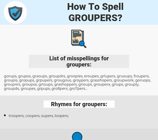 groupers, spellcheck groupers, how to spell groupers, how do you spell groupers, correct spelling for groupers