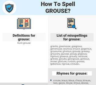grouse, spellcheck grouse, how to spell grouse, how do you spell grouse, correct spelling for grouse