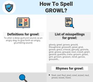 growl, spellcheck growl, how to spell growl, how do you spell growl, correct spelling for growl