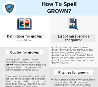 grown, spellcheck grown, how to spell grown, how do you spell grown, correct spelling for grown