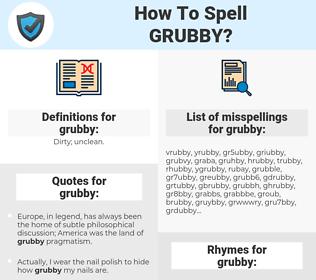 grubby, spellcheck grubby, how to spell grubby, how do you spell grubby, correct spelling for grubby