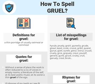 gruel, spellcheck gruel, how to spell gruel, how do you spell gruel, correct spelling for gruel