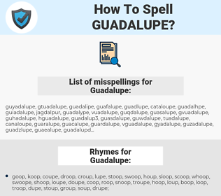 Guadalupe, spellcheck Guadalupe, how to spell Guadalupe, how do you spell Guadalupe, correct spelling for Guadalupe