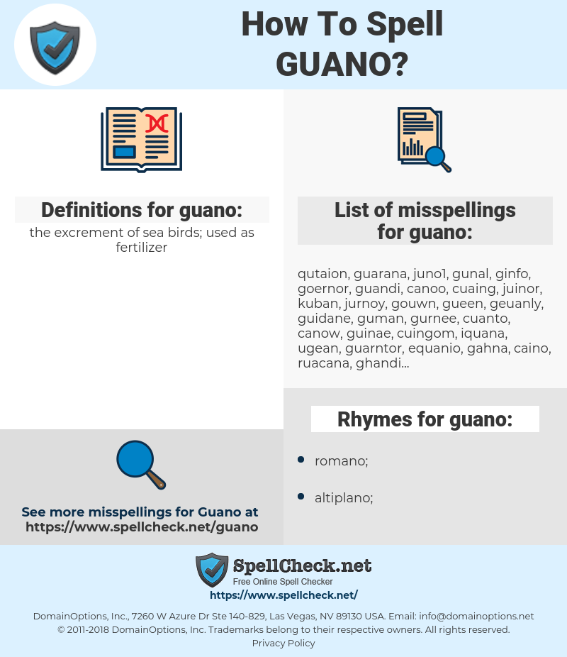 guano, spellcheck guano, how to spell guano, how do you spell guano, correct spelling for guano