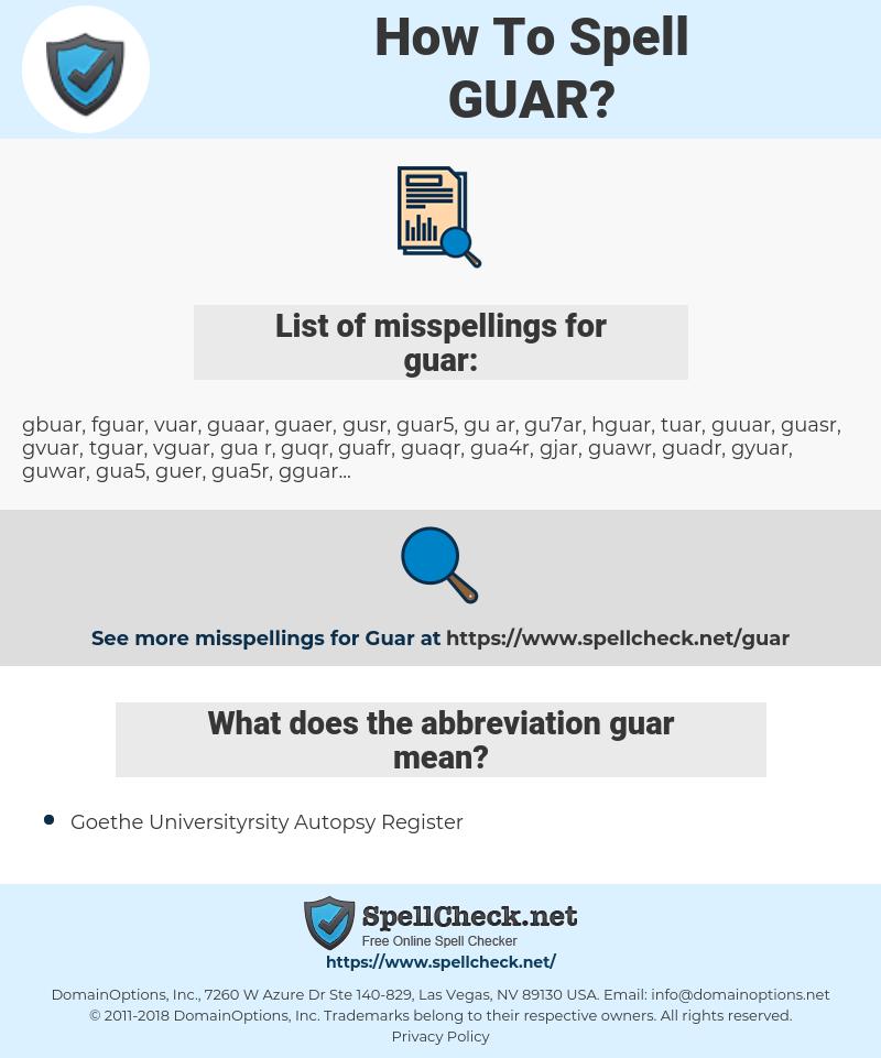 guar, spellcheck guar, how to spell guar, how do you spell guar, correct spelling for guar