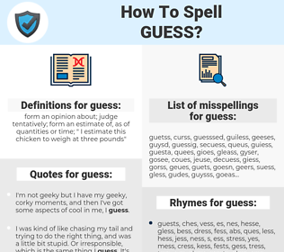guess, spellcheck guess, how to spell guess, how do you spell guess, correct spelling for guess