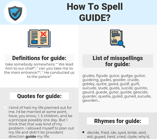 guide, spellcheck guide, how to spell guide, how do you spell guide, correct spelling for guide