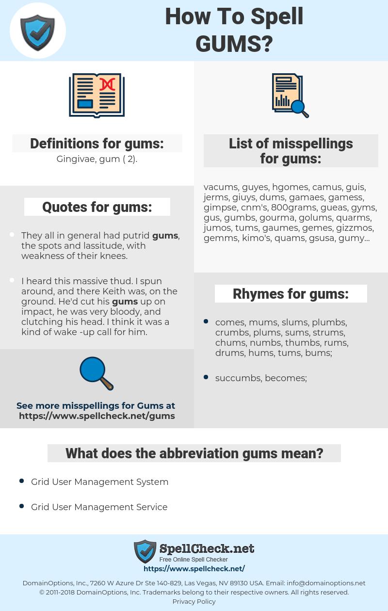 gums, spellcheck gums, how to spell gums, how do you spell gums, correct spelling for gums