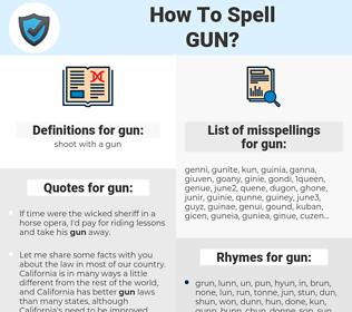 gun, spellcheck gun, how to spell gun, how do you spell gun, correct spelling for gun