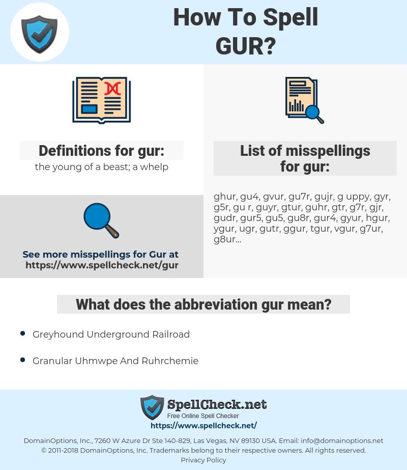 gur, spellcheck gur, how to spell gur, how do you spell gur, correct spelling for gur