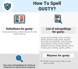 gusty, spellcheck gusty, how to spell gusty, how do you spell gusty, correct spelling for gusty