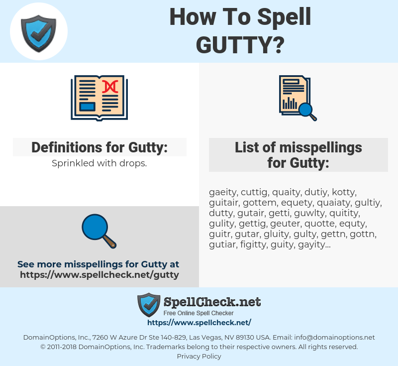 Gutty, spellcheck Gutty, how to spell Gutty, how do you spell Gutty, correct spelling for Gutty