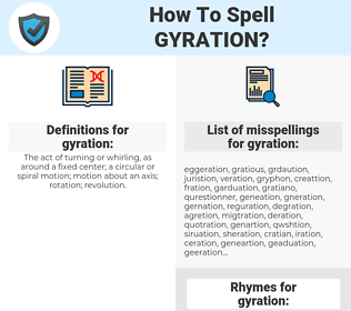 gyration, spellcheck gyration, how to spell gyration, how do you spell gyration, correct spelling for gyration