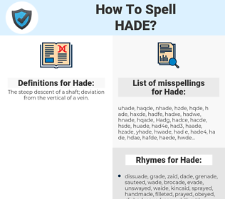 Hade, spellcheck Hade, how to spell Hade, how do you spell Hade, correct spelling for Hade