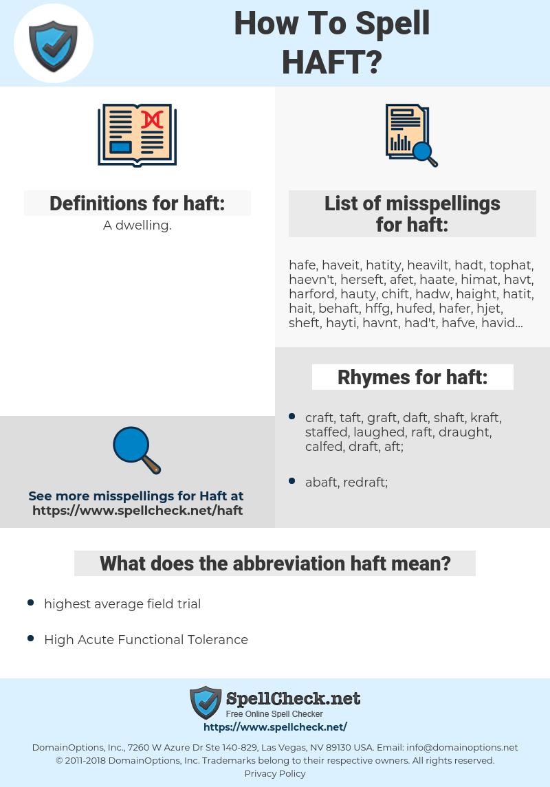 haft, spellcheck haft, how to spell haft, how do you spell haft, correct spelling for haft