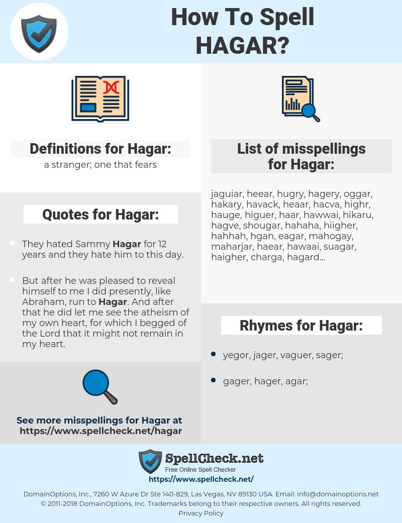 Hagar, spellcheck Hagar, how to spell Hagar, how do you spell Hagar, correct spelling for Hagar