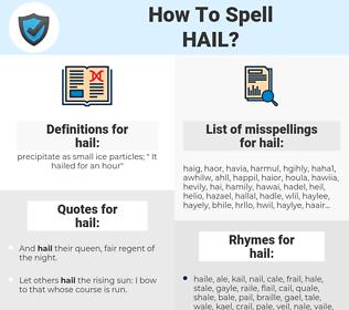 hail, spellcheck hail, how to spell hail, how do you spell hail, correct spelling for hail